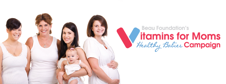 Beau Foundation's Vitamins for Moms, Healthy Babies Campaign